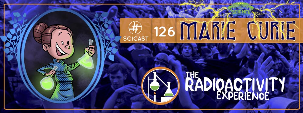 Scicast #126: Marie Curie