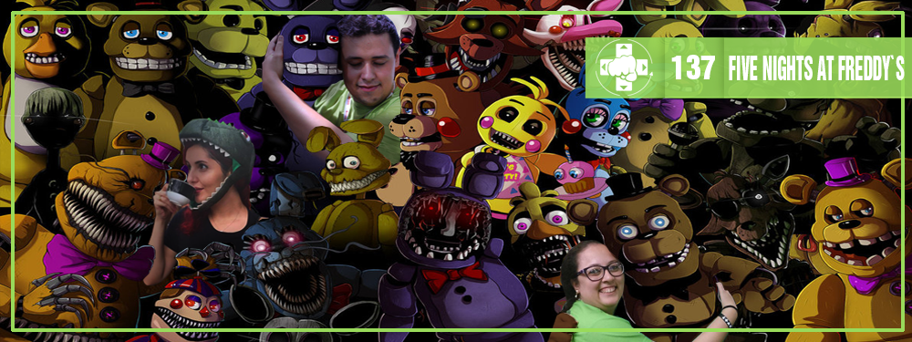MeiaLuaCast #137: Five Nights at Freddy's